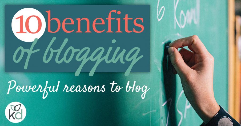 Benefits of blogging - 10 powerful reasons to blog