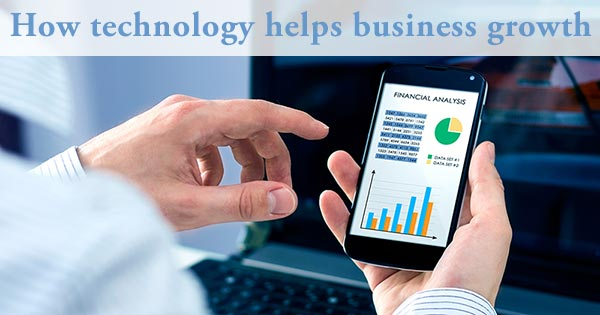 How technology helps business growth