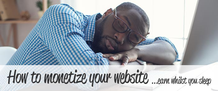 Monetize your website whilst you sleep or play