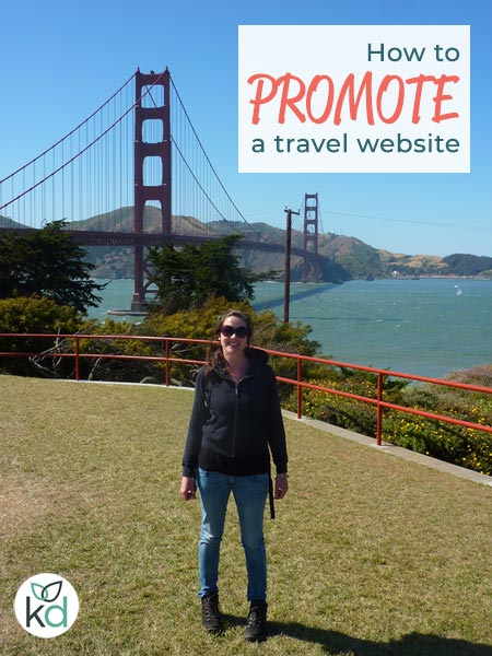 How to promote a travel website - Kelly at the Golden Gate Bridge, San Francisco