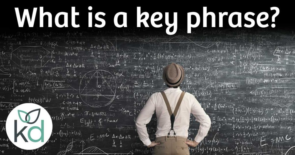 What is a key phrase? Keywords make up key phrases, also know as key terms.