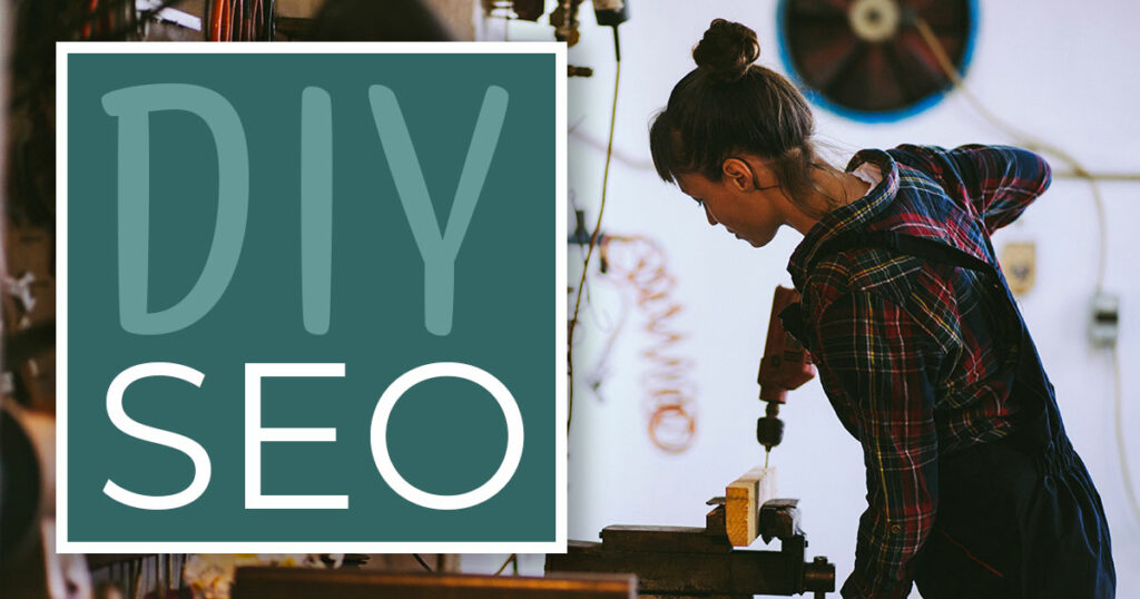 Learn how to do SEO yourself - DIY SEO - a woman drills a hole into a wooden plank